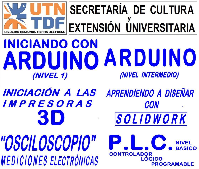 Serán cursos y seminarios/taller, relacionados con Electrónica, Programación y Modelado/Impresión 3D.