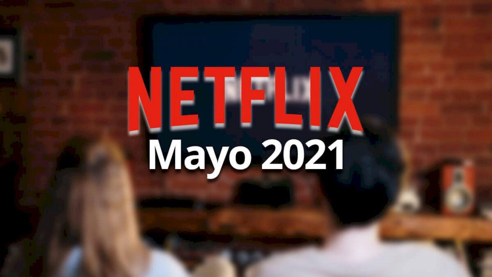 Éstos son todos los estrenos que llegan a Netflix en mayo
