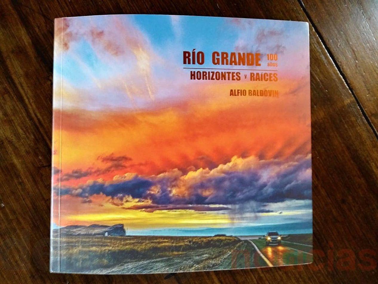 """""""Río Grande, 100 años, horizontes y raíces"""", es una obra que muestra imágenes de Río Grande."""